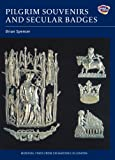 Pilgrim Souvenirs and Secular Badges (Medieval Finds from Excavations in London, Band 7)
