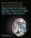 Masterpieces in Miniature: Engraved Gems from Prehistory to the Present (The Philip Wilson Gems and Jewellery Series, Band 3)