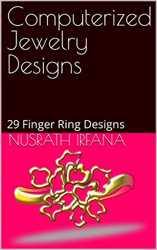 Computerized Jewelry Designs: 29 Finger Ring Designs (English Edition)