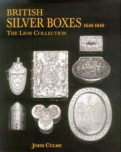 British Silver Boxes 1640-1840: The Lion Collection