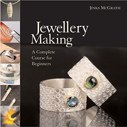 Mcgrath, J: Jewellery Making: A Complete Course for Beginners